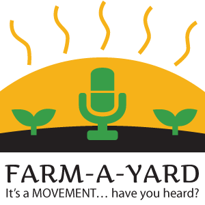 Farm-A-Yard Podcast logo: orange sun with sunbeams rising over a mound of black dirt with 2 sprouts and a microphone in green coming up out of the soil.